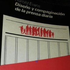 Libros de segunda mano: DISEÑO Y COMPAGINACION DE LA PRENSA DIARIA.HAROLD EVANS. Lote 111432459