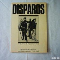 Libros de segunda mano: DISPAROS. FOTOGRAFÍAS DEL UNDERGROUND PRESS. INTRODUCCIÓN Y POSFACIO JUAN J. FERNÁNDEZ Y LUIS VIGIL.. Lote 111972419