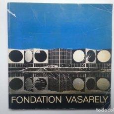 Libros de segunda mano: VASARELY POP ART ARTISTA LIBRO FONDATION VASARELY. Lote 112214663