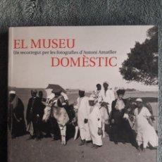 Libros de segunda mano: EL MUSEU DOMÈSTIC UN RECORREGUT PER LES FOTOGRAFIES D'ANTONI AMATLLER / EDI. LA CAIXA / 1ª EDICIÓN 2. Lote 112681067