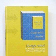 Libros de segunda mano: JUZGA ESTO, LA IMPORTANCIA DE LAS PRIMERAS IMPRESIONES, CHIP KIDD, TAPA DURA, ESTADO IMPECBLE. Lote 112820971