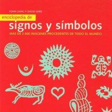 Libros de segunda mano: ENCICLOPEDIA DE SIGNOS Y SÍMBOLOS JOHN LAING & DAVID WIRE . Lote 113143819