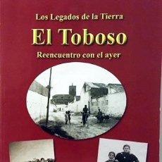 Libros de segunda mano: EL TOBOSO . REENCUENTRO CON EL AYER. (127 PÁGINAS DE FOTOGRAFÍAS ANTIGUAS Y RECIENTES) . Lote 113373771