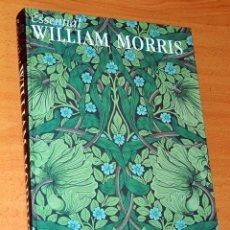Libros de segunda mano: LIBRO DE DISEÑO TEXTIL EN INGLÉS: ESSENTIAL WILLIAM MORRIS (1834/1896) - POR IAIN ZACZEK - AÑO 1999. Lote 113568063