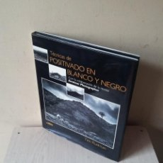 Libros de segunda mano: TIM RUDMAN - TECNICAS DE POSITIVADO EN BLANCO Y NEGRO - LIBROS CUPULA 1997. Lote 113805915