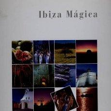 Libros de segunda mano: IBIZA MÁGICA / DIETER ABHOLTE / MANFRED BALLHEIMER - LIBRO FOTOGRAFÍAS -. Lote 113854635