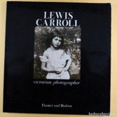 Libros de segunda mano: LEWIS CARROLL - VICTORIAN PHOTOGRAPHER. Lote 114142463