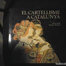 Libros de segunda mano: EL CARTELLISME A CATALUÑA ENRIC JARDI RAMON MANENT. Lote 114301767