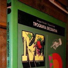 Libros de segunda mano: TIPOGRAFIA DECORATIVA, MAGGIE GORDON / EUGENIE DODD. Lote 114542043