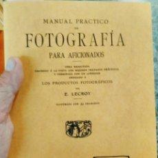 Libros de segunda mano: MANUAL PRACTICO DE FOTOGRAFIA PARA AFICIONADOS. LECROY, E. UNO DE LOS MEJORES TRATADOS FACSIMIL. Lote 114572643
