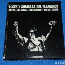 Libros de segunda mano: (MF) LUCES Y SOMBRAS DEL FLAMENCO, FOTOGRAFÍAS DE COLITA, LUMEN ED. 1975. 21X23 CM. Lote 115217927