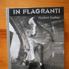 Libros de segunda mano: IN FLAGRANTI - NORBERT GUTHIER - TAPA DURA (7J). Lote 115458043