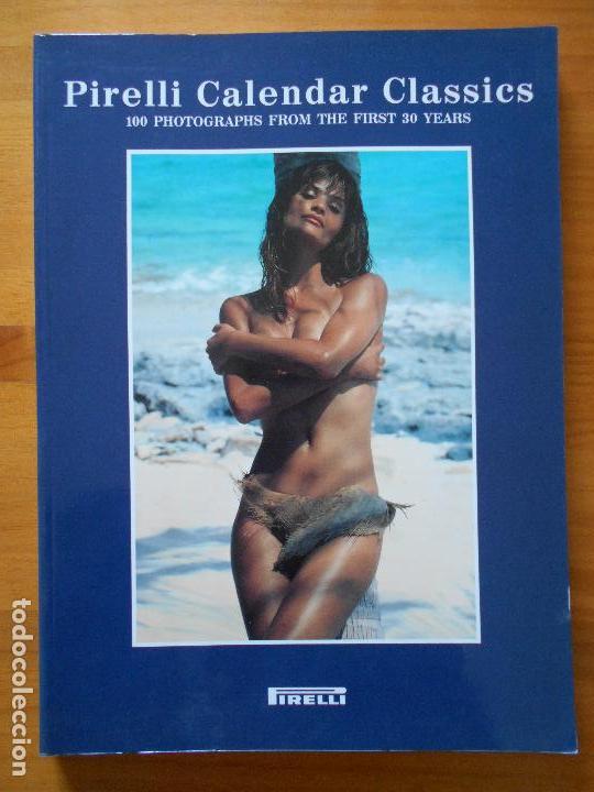 PIRELLI CALENDAR CLASSICS - 100 PHOTOGRAPHS FROM THE FIRST 30 YEARS (8V) (Libros de Segunda Mano - Bellas artes, ocio y coleccionismo - Diseño y Fotografía)