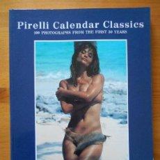 Libros de segunda mano: PIRELLI CALENDAR CLASSICS - 100 PHOTOGRAPHS FROM THE FIRST 30 YEARS (8V). Lote 115590167