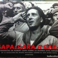 Libros de segunda mano: CAPA: CARA A CARA. FOTOGRAFÍAS DE ROBERT CAPA SOBRE LA GUERRA CIVIL ESPAÑOLA ... 1999. Lote 116474203