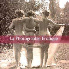 Libros de segunda mano - LA PHOTOGRAPHIE EROTIQUE - ALEXANDRE DUPOUY - FOTOGRAFÍA ERÓTICA - 116608035