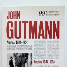 Libros de segunda mano: JOHN GUTMANN 99 FOTOGRAFÍAS AMÉRICA 1934-1954 . Lote 116730487