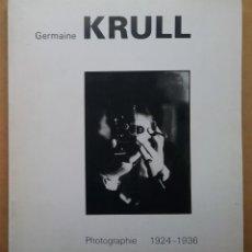 Libros de segunda mano: FOTOGRAFÍA GERMAINE KRULL 1924 - 1936. Lote 117397827