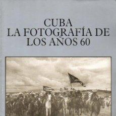 Libros de segunda mano: CUBA - LA FOTOGRAFÍA DE LOS AÑOS 60 (FOTOTECADE CUBA, 1988) PRÓLOGO DE ROBERTO FERNÁNDEZ RETAMAR. Lote 117463307