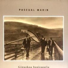 Libros de segunda mano: GIPUZKOA BEGIRAGARRIA. LO ADMIRABLE DE GUIPUZCOA. PASCUAL MARIN. ( FACSÍMIL ). Lote 210256777