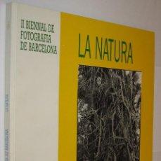Libros de segunda mano: LA NATURA - - II BIENNAL DE FOTOGRAFIA DE BARCELONA - MUY ILUSTRADO *. Lote 118574719