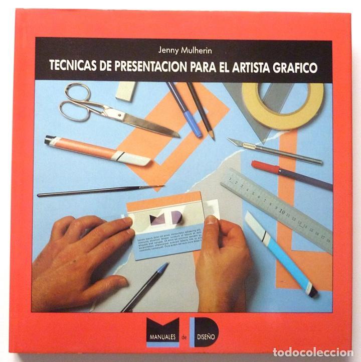 TÉCNICAS DE PRESENTACIÓN PARA EL ARTISTA GRÁFICO - JENNY MULHERIN - ED. GUSTAVO GILI - 1990 - NUEVO (Libros de Segunda Mano - Bellas artes, ocio y coleccionismo - Diseño y Fotografía)