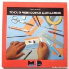 Livres d'occasion: TÉCNICAS DE PRESENTACIÓN PARA EL ARTISTA GRÁFICO - JENNY MULHERIN - ED. GUSTAVO GILI - 1990 - NUEVO. Lote 119680087