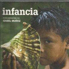 Libri di seconda mano: ISABEL MUÑOZ. INFANCIA. Lote 120037235