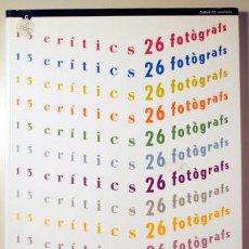 Livros em segunda mão: 13 CRÍTICS 26 FOTÒGRAFS - BARCELONA 1992 - MOLT IL·LUSTRAT. Lote 120211130