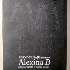 Libros de segunda mano: ALONSO, SEBASTIÁN - CRACIUN, MARTÍN - PORNO PAISAJE PRESENTA ALEXINA B - MONTEVIDEO 2006 - FOTOGRAFÍ. Lote 120211134