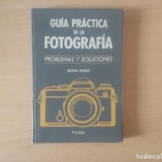 Libros de segunda mano: GUÍA PRÁCTICA DE LA FOTOGRAFÍA. PROBLEMAS Y SOLUCIONES. MICHAEL BUSSELLE. Lote 120397831