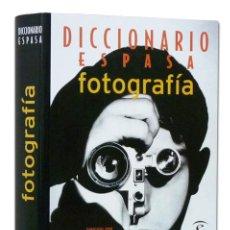 Libros de segunda mano: SÁNCHEZ VIGIL (JUAN MIGUEL) Y OTROS. DICCIONARIO ESPASA DE FOTOGRAFÍA. 831 PÁGS. ILUSTRADO. Lote 120504127