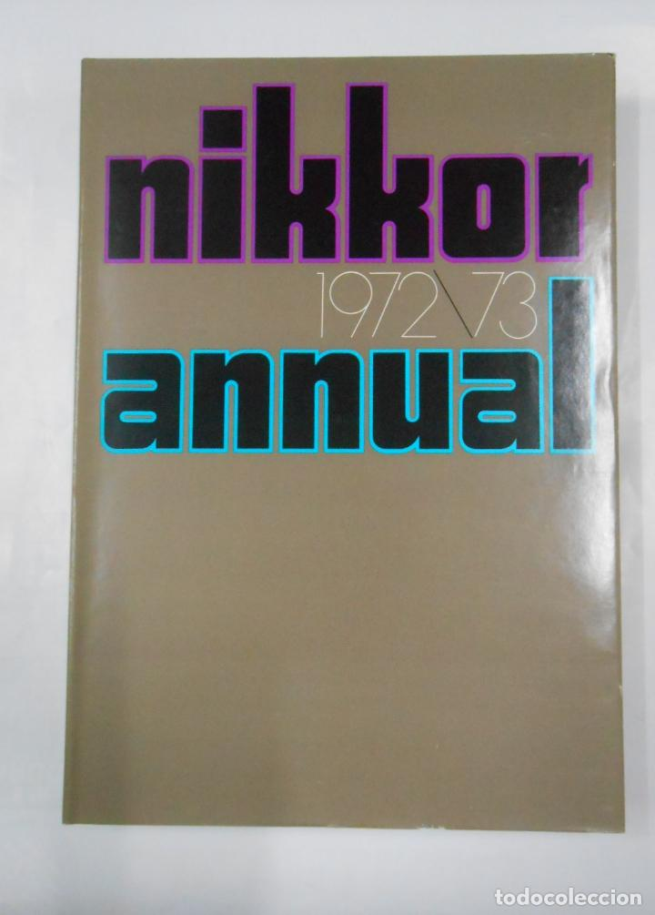 NIKKOR ANNUAL 1972 / 1973. TDK338 (Libros de Segunda Mano - Bellas artes, ocio y coleccionismo - Diseño y Fotografía)