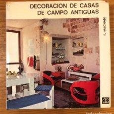 Libros de segunda mano: DECORACIÓN DE CASAS DE CAMPO ANTIGUAS(26€). Lote 120576443