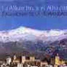 Libros de segunda mano: LA ALHAMBRA Y EL ALBAICÍN. PATRIMONIO DE LA HUMANIDAD. Lote 120762527