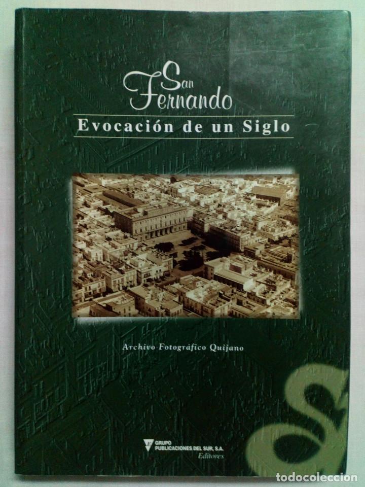 SAN FERNANDO, EVOCACIÓN DE UN SIGLO. ARCHIVO FOTOGRÁFICO. (Libros de Segunda Mano - Bellas artes, ocio y coleccionismo - Diseño y Fotografía)