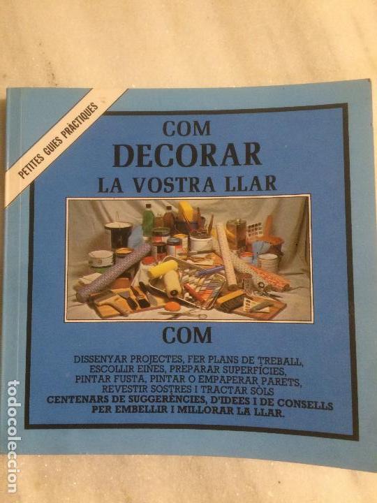 ANTIGUO LIBRO COM DECORAR LA VOSTRA LLAR POR HAROLD Y ELIZABETH KING AÑO 1981 (Libros de Segunda Mano - Bellas artes, ocio y coleccionismo - Diseño y Fotografía)