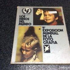 Libros de segunda mano: LOS NIÑOS DEL MUNDO. 4º EXPOSICION MUNDIAL DE LA FOTOGRAFIA. UNICEF. 1978 238 FOTOGRAFIAS. Lote 121246495