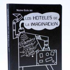Libros de segunda mano: NUEVA GUIÁ DE LOS HOTELES DE LA IMAGINACIÓN 25 ILUSTRADORES PERNOCTAN EN 25 HOTELES DE FICCIÓN (VVAA. Lote 121977011