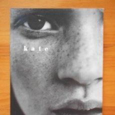 Libros de segunda mano: KATE - BY KATE MOSS WITH A FOREWORD BY LIZ TILBERIS (BZ). Lote 122064579