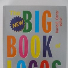 Libros de segunda mano: THE BIG BOOK OF LOGOS. EDITOR, DAVID E. CARTER. TAPA DURA. (ESTÁ EN INGLÉS). Lote 122139395