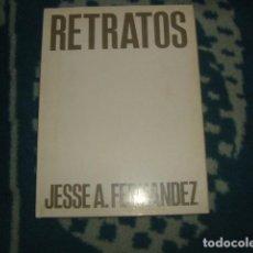 Libros de segunda mano: RETRATOS , JESSE A. FERNANDEZ. Lote 122173615