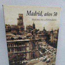 Libros de segunda mano: MADRID, AÑOS 50. HISTORIA DE LA FOTOGRAFIA. RAMON GUERRA DE LA VEGA. EDICION STEET ART COLLECTION . Lote 122234251