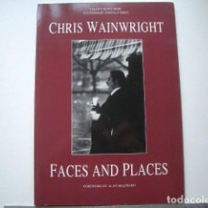 Libros de segunda mano: FACES AND PLACES WAINWRIGHT, CHRIS PUBLISHED BY CREATIVE MONOCHROME, UK (1995). Lote 122238227