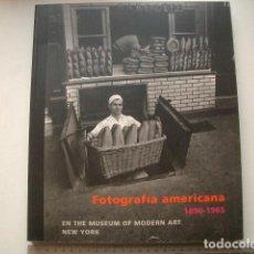 Libros de segunda mano: FOTOGRAFIA AMERICANA 1890 - 1965 EN THE MUSEUM OF MODERN ART - NEW YORK PETER GALASSI - LUC SANTE P. Lote 122241211