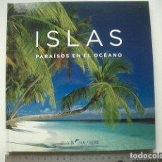 Libros de segunda mano: ISLAS PARAISOS EN EL OCEANO PUBLICACIONES DE ALTA GAMA PUBLISHED BY MATA&DOWELL, S.L. 2006. 92PP. Lote 122241851