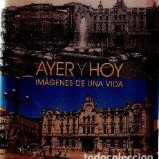 Libros de segunda mano: AYER Y HOY.IMAGENES DE UNA VIDA. RIEGO AMEZAGA, BERNARDO. A-FOTO-499. Lote 122587419