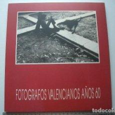 Libros de segunda mano: FOTOGRAFOS VALENCIANOS AÑOS 60: JOSE ALBINANA, JOSE MIGUEL DE MIGUEL, ALFREDO SANCHIS, JOSE SEGURA Y. Lote 122911655