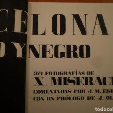 Libros de segunda mano: FOTOGRAFIA. FOTOLIBRO. XAVIER MISERACHS. BARCELONA BLANCO Y NEGRO. 1ª EDICIÓN. 1964. Lote 123036903