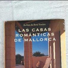 Libros de segunda mano: LAS CASAS ROMÁNTICAS DE MALLORCA. Lote 123345167